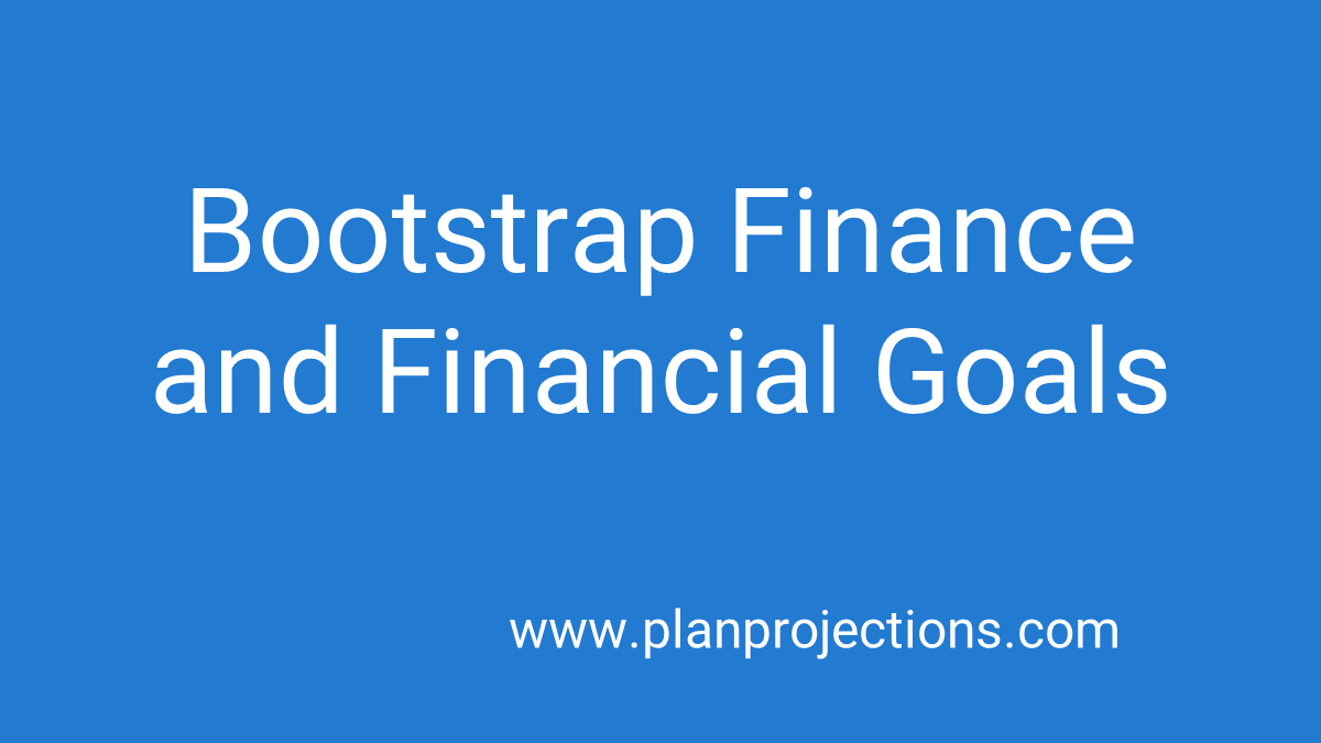 bootstrap finance and financial goals