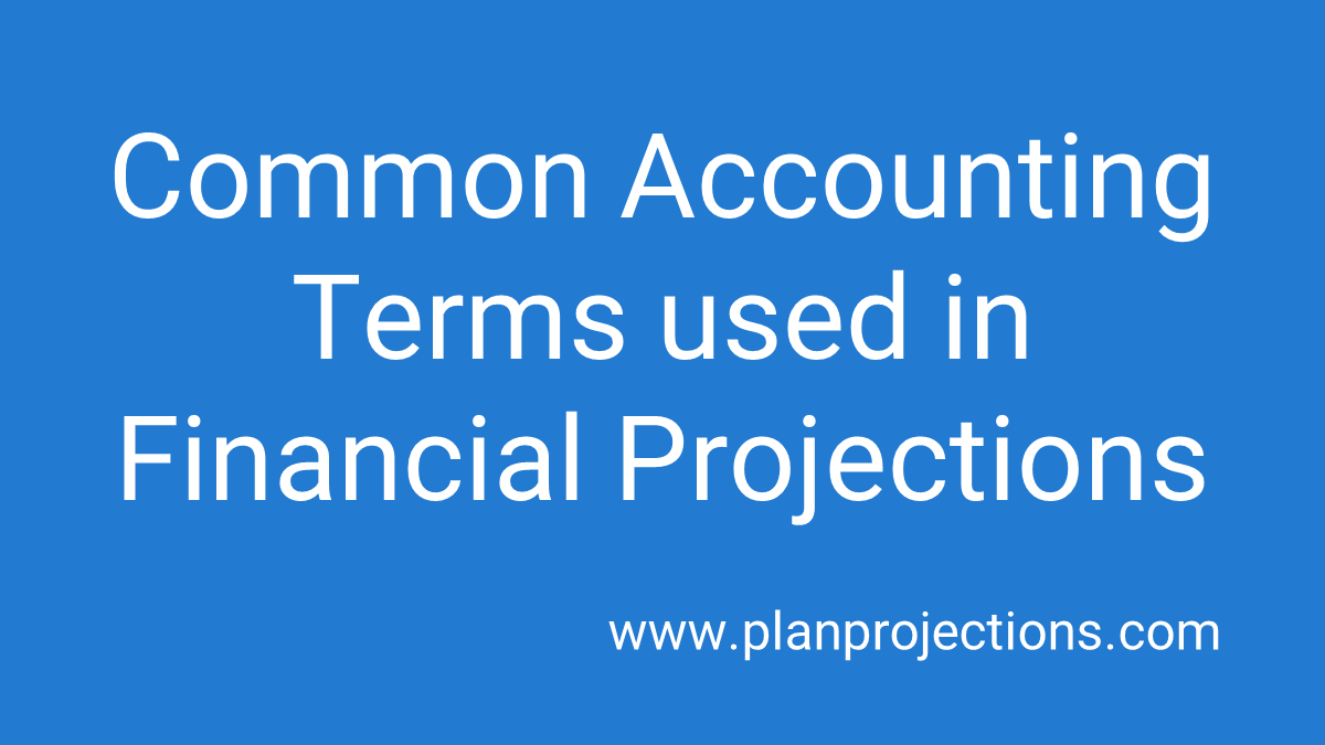 common accounting terms used in financial projections