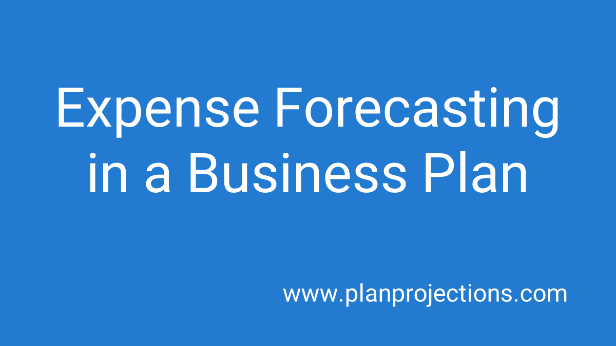 expense forecasting in a business plan