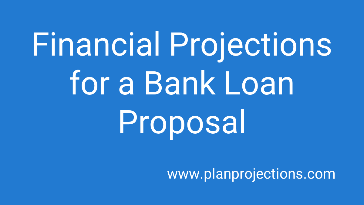 financial projections for a bank loan