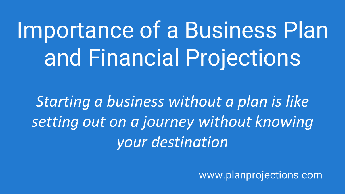 importance of a business plan and financial projections