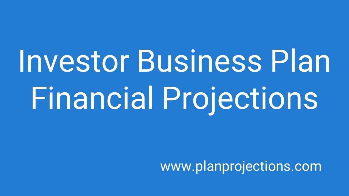 investor business plan financial projections