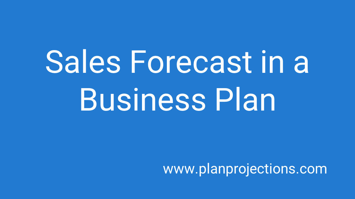 sales forecast in a business plan