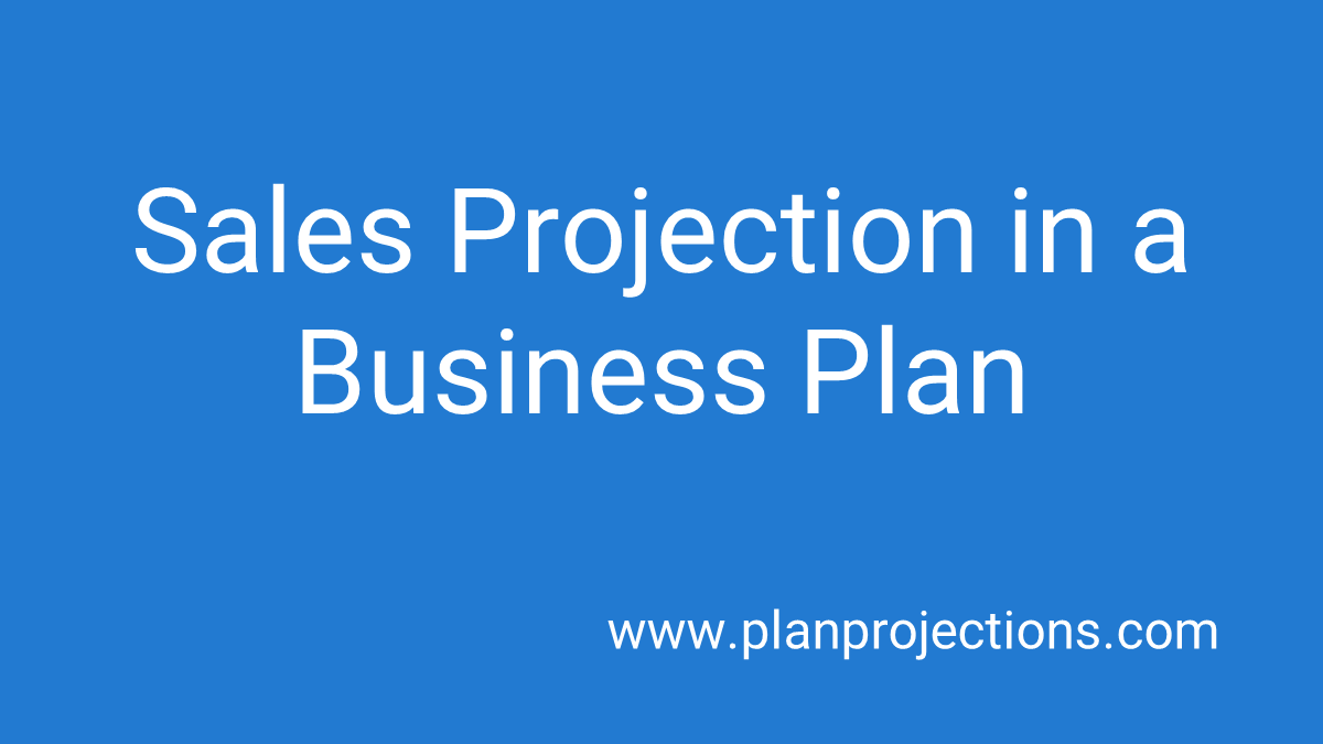 sales projection in a business plan