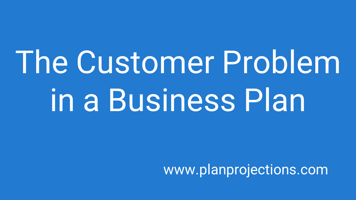 the customer problem in a business plan