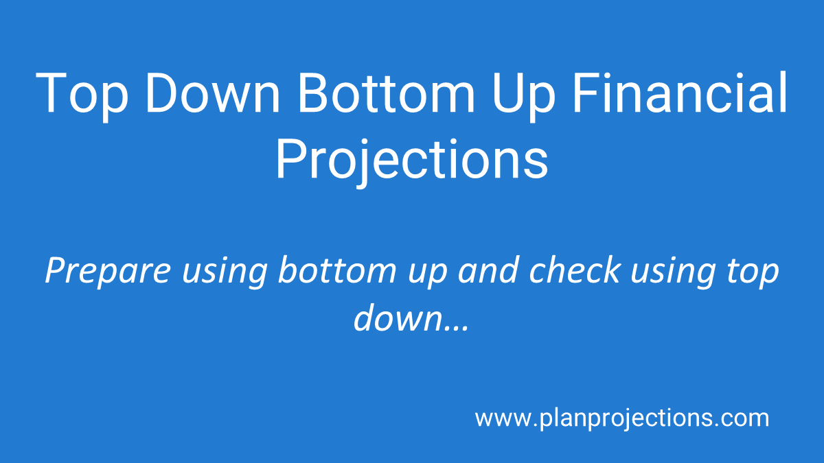 top down bottom up financial projections