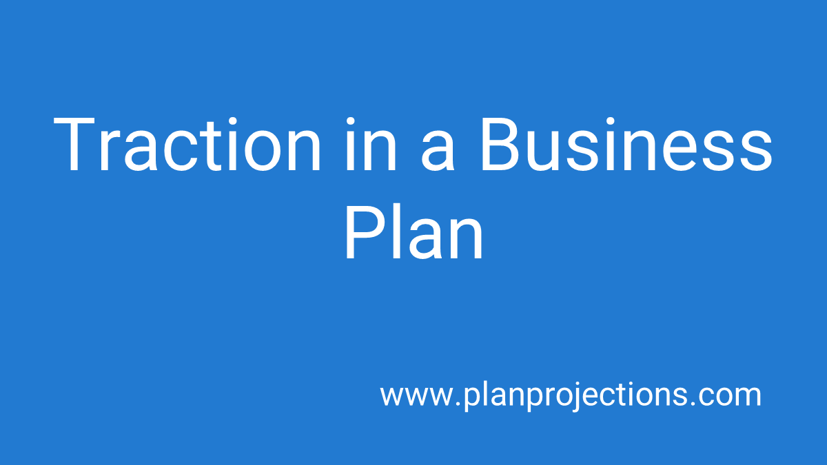 traction in a business plan